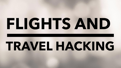Booking Flights and Travel Hacking